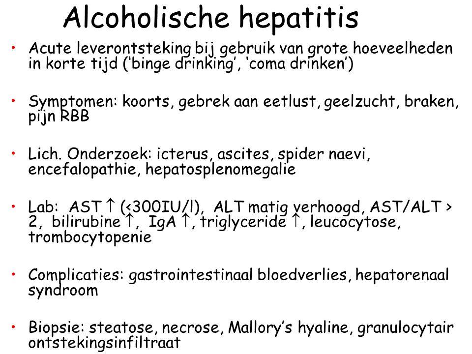 Acute leverontsteking bij gebruik van grote hoeveelheden in korte tijd ('binge drinking', 'coma drinken') Symptomen: koorts, gebrek aan eetlust, geelz