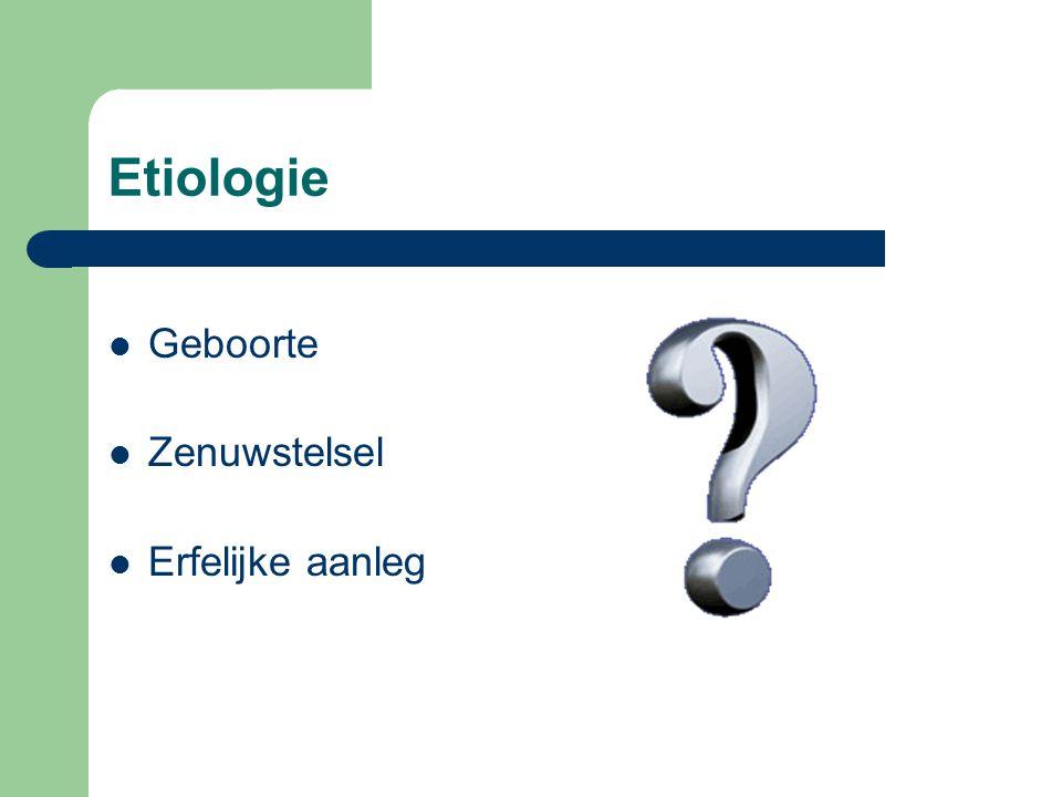 Etiologie Geboorte Zenuwstelsel Erfelijke aanleg