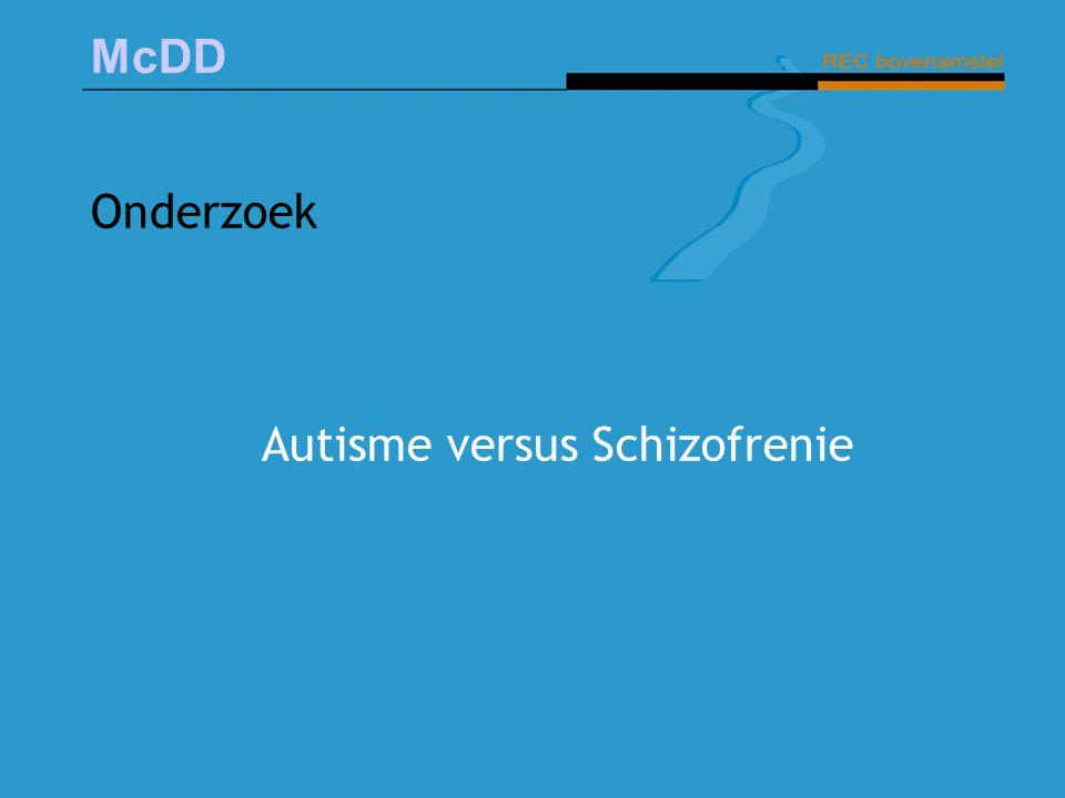 McDD Onderzoek Autisme versus Schizofrenie