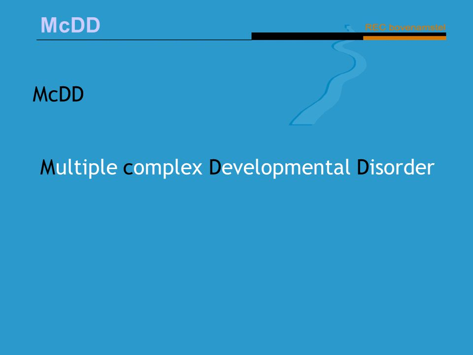 McDD Multiple complex Developmental Disorder