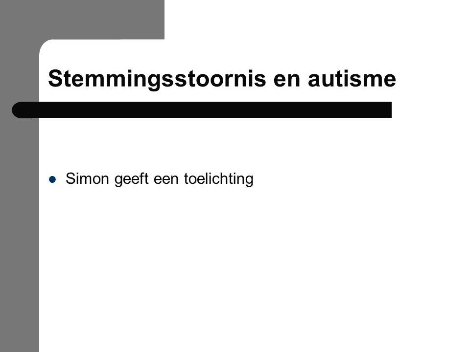 Stemmingsstoornis en autisme Simon geeft een toelichting