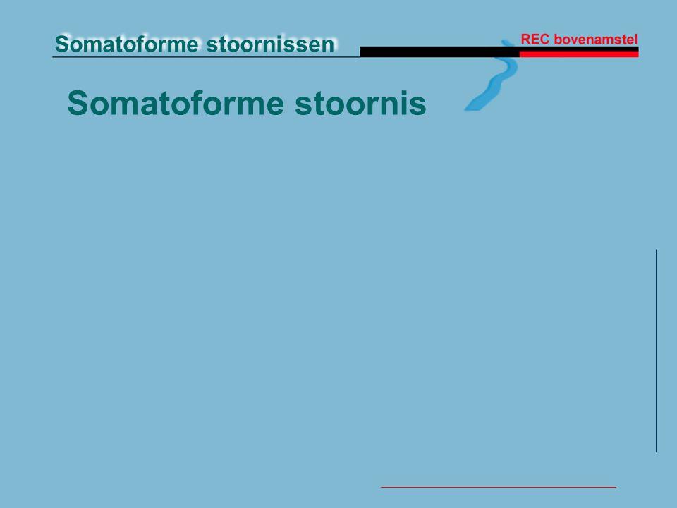 Somatoforme stoornissen Somatoforme stoornis
