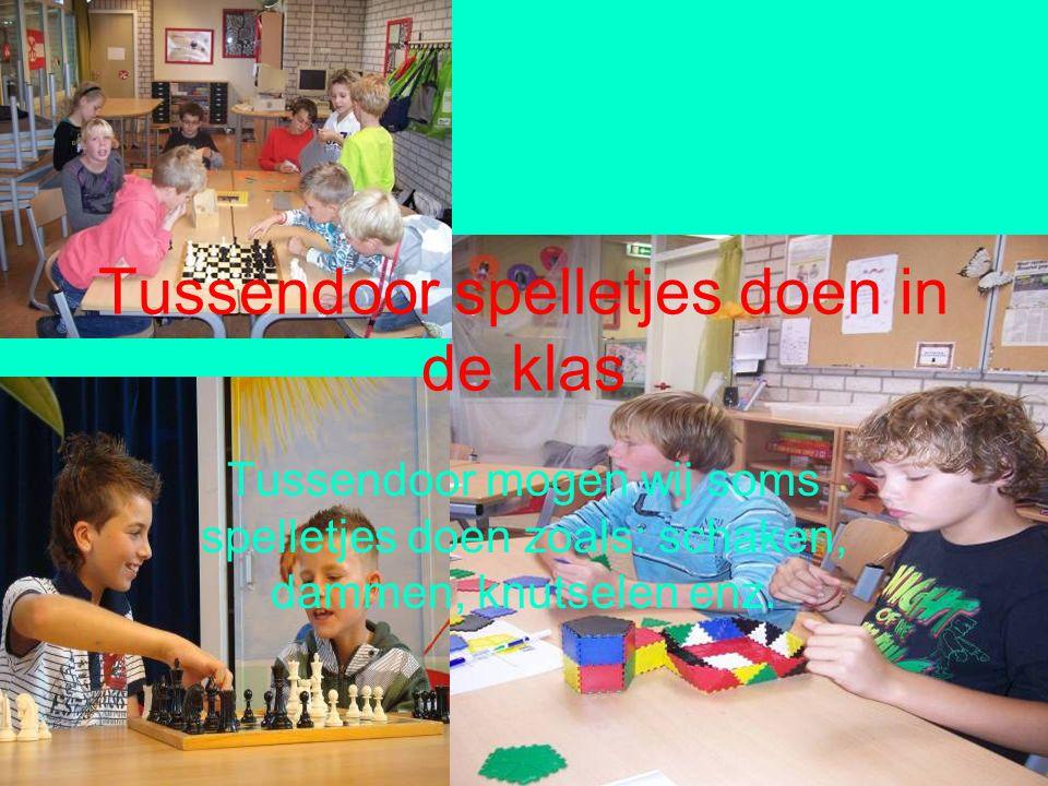 Tussendoor spelletjes doen in de klas Tussendoor mogen wij soms spelletjes doen zoals: schaken, dammen, knutselen enz.