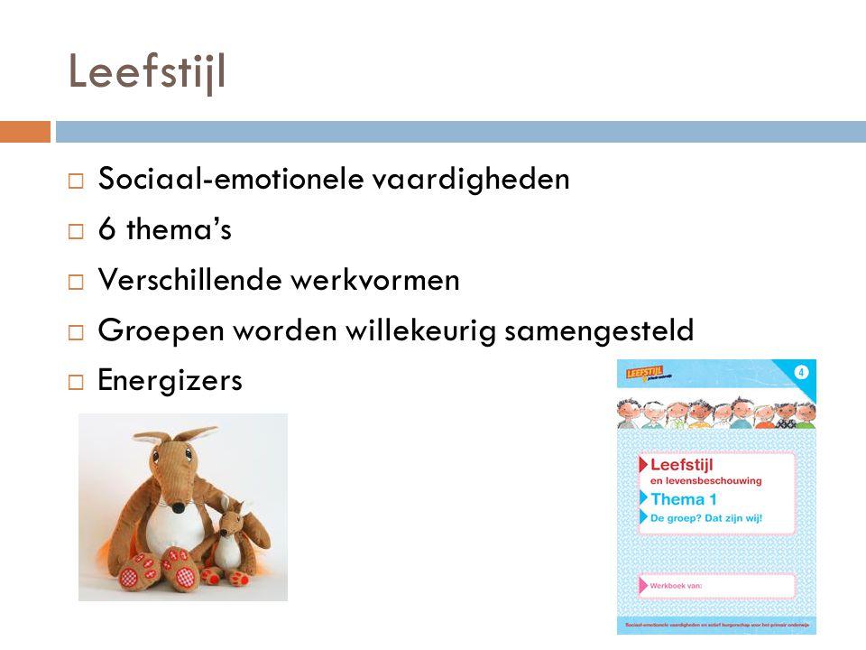 Leefstijl  Sociaal-emotionele vaardigheden  6 thema's  Verschillende werkvormen  Groepen worden willekeurig samengesteld  Energizers