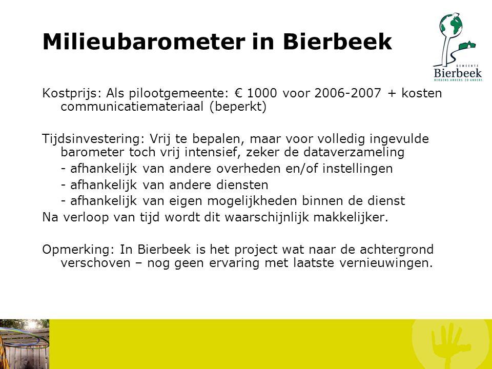 Milieubarometer in Bierbeek Gemeente Bierbeek: -Deelname in overlegvergaderingen -Data voor indicatoren verzamelen -Communicatie over milieubarometer