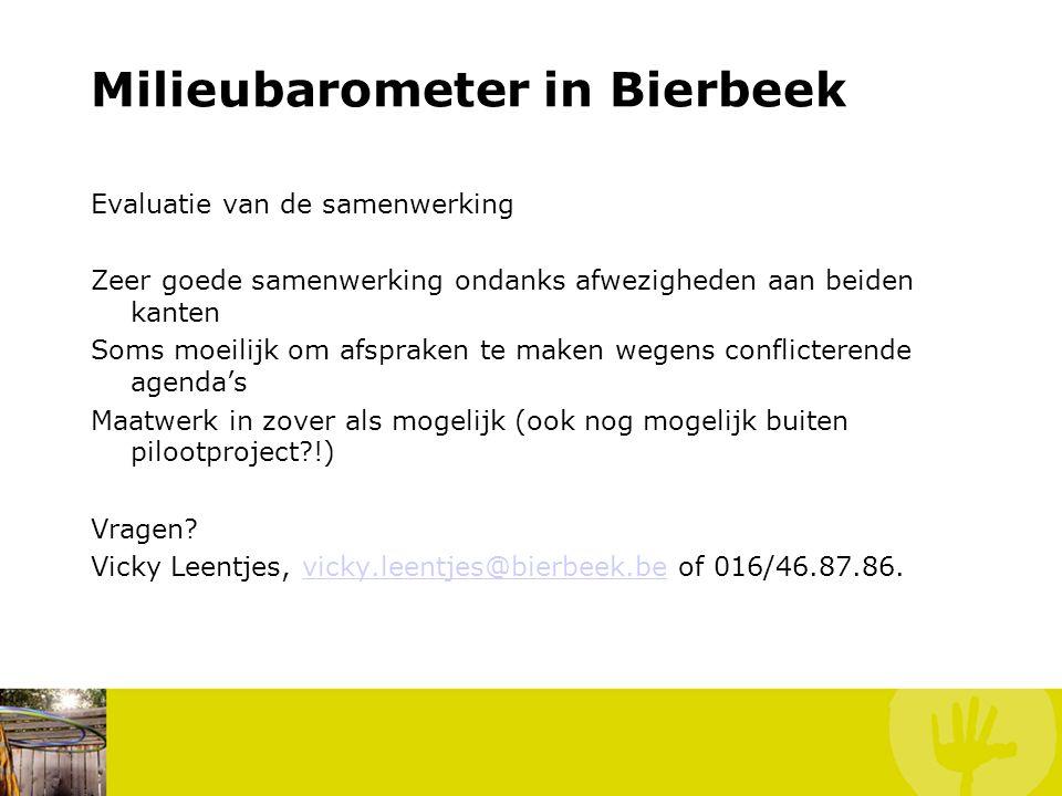 Milieubarometer in Bierbeek Aandachtspunten + aanbevelingen naar andere gemeenten toe Samenwerking met andere overheden en/of instellingen Probeer de