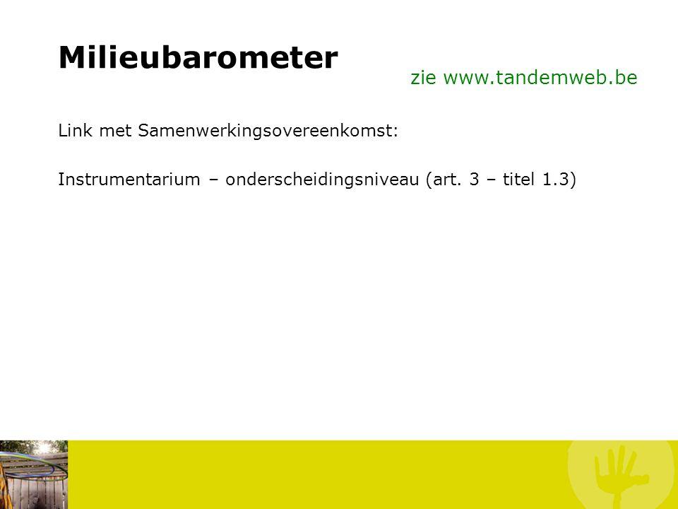 Milieubarometer Doelgroep: Bevolking Verenigingen Gemeentepersoneel zie www.tandemweb.be