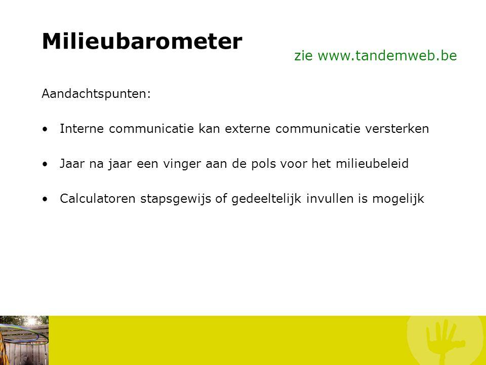 Milieubarometer Link met Samenwerkingsovereenkomst: Instrumentarium – onderscheidingsniveau (art. 3 – titel 1.3) zie www.tandemweb.be