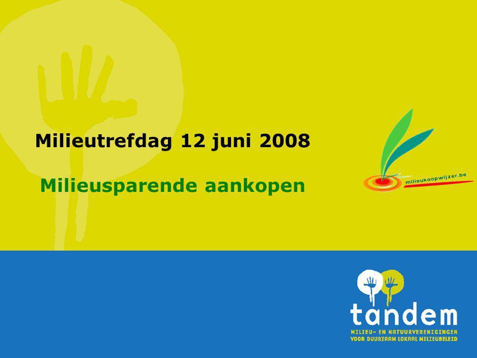 Milieutrefdag 12 juni 2008 Milieusparende aankopen