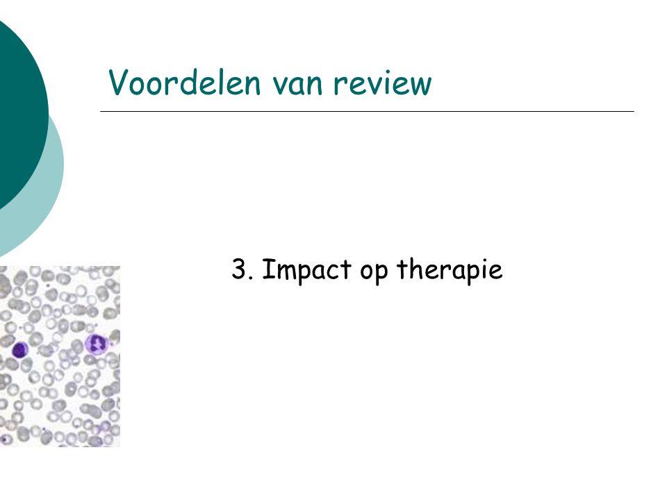 3. Impact op therapie Voordelen van review