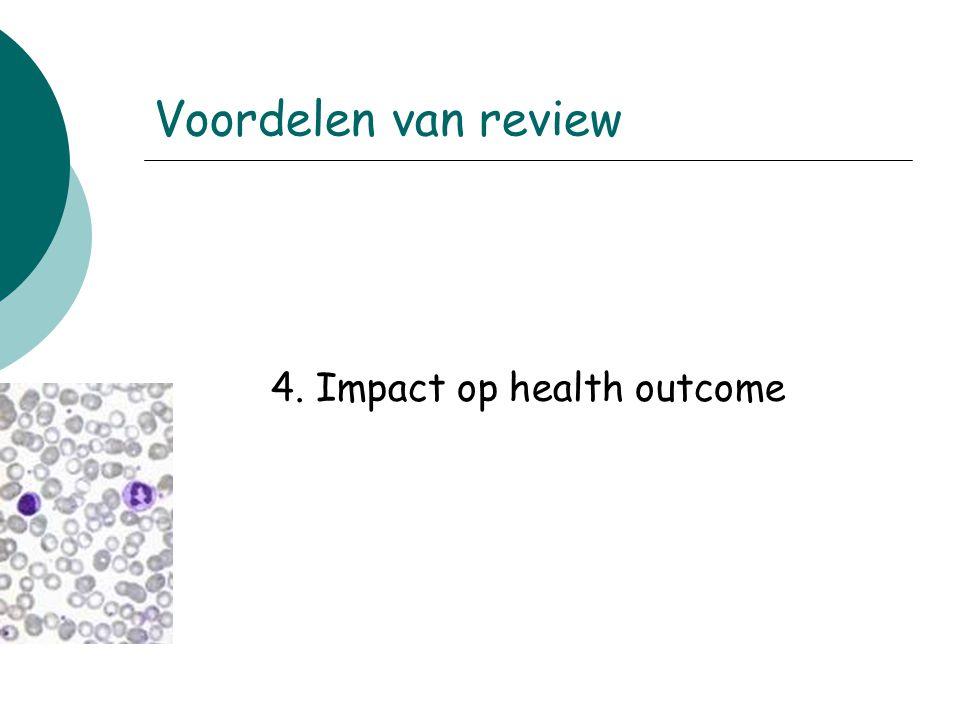 4. Impact op health outcome Voordelen van review