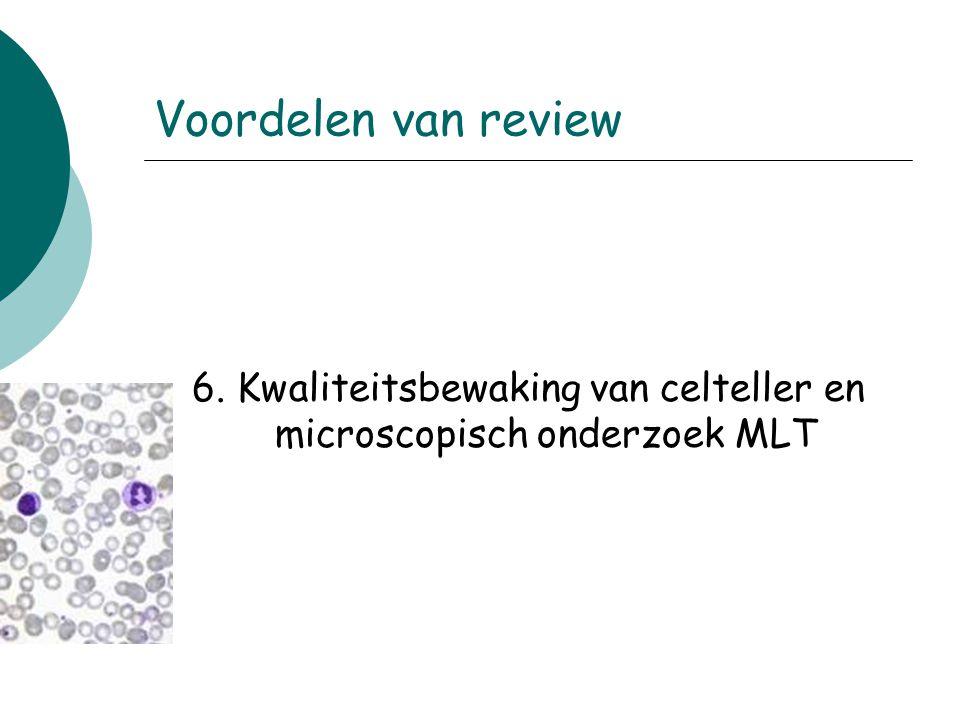 6. Kwaliteitsbewaking van celteller en microscopisch onderzoek MLT Voordelen van review