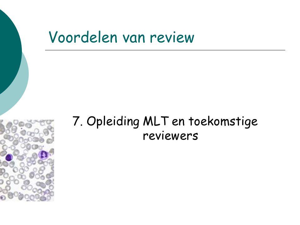 7. Opleiding MLT en toekomstige reviewers Voordelen van review