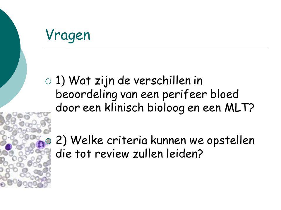  Review criteria: 1. Numerisch 2. Differentiatie 3. Morfologie Klinisch significante afwijkingen