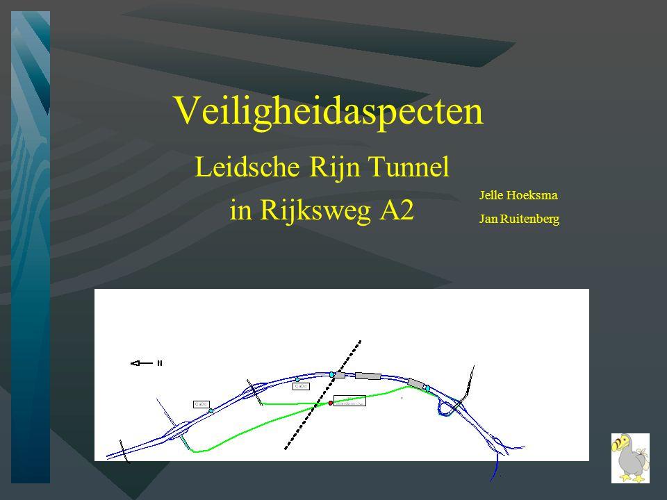 Veiligheidaspecten Leidsche Rijn Tunnel in Rijksweg A2 Jelle Hoeksma Jan Ruitenberg