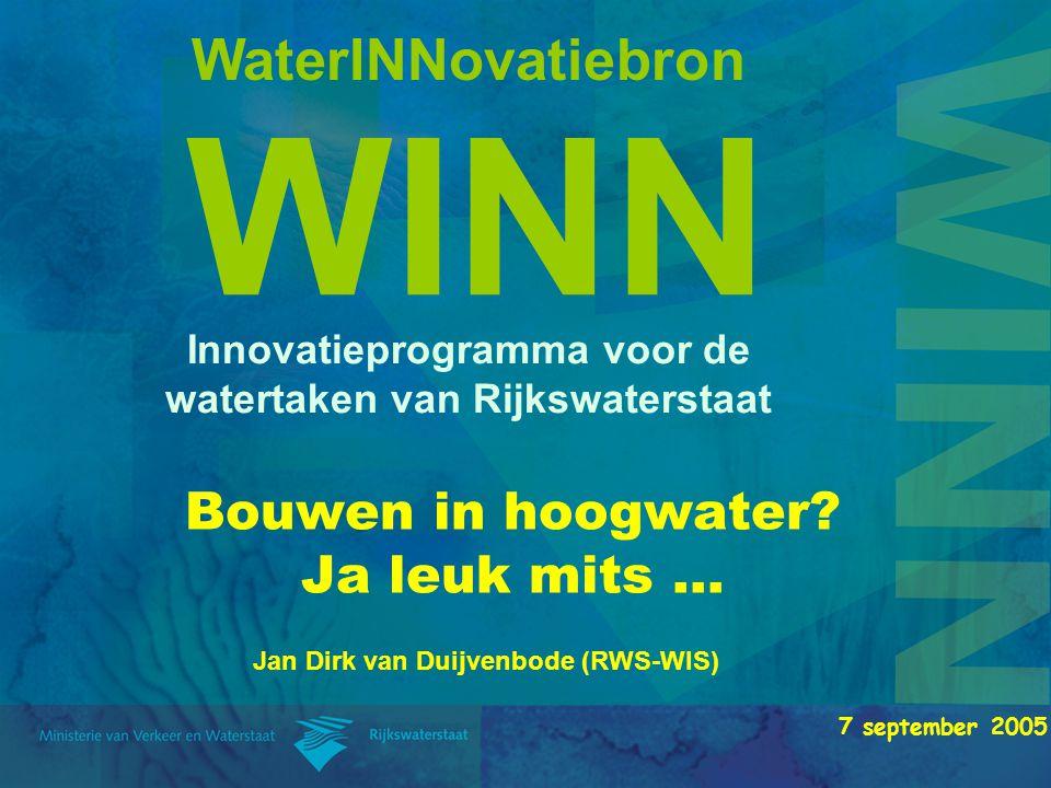 WaterINNovatiebron WINN Innovatieprogramma voor de watertaken van Rijkswaterstaat Bouwen in hoogwater.