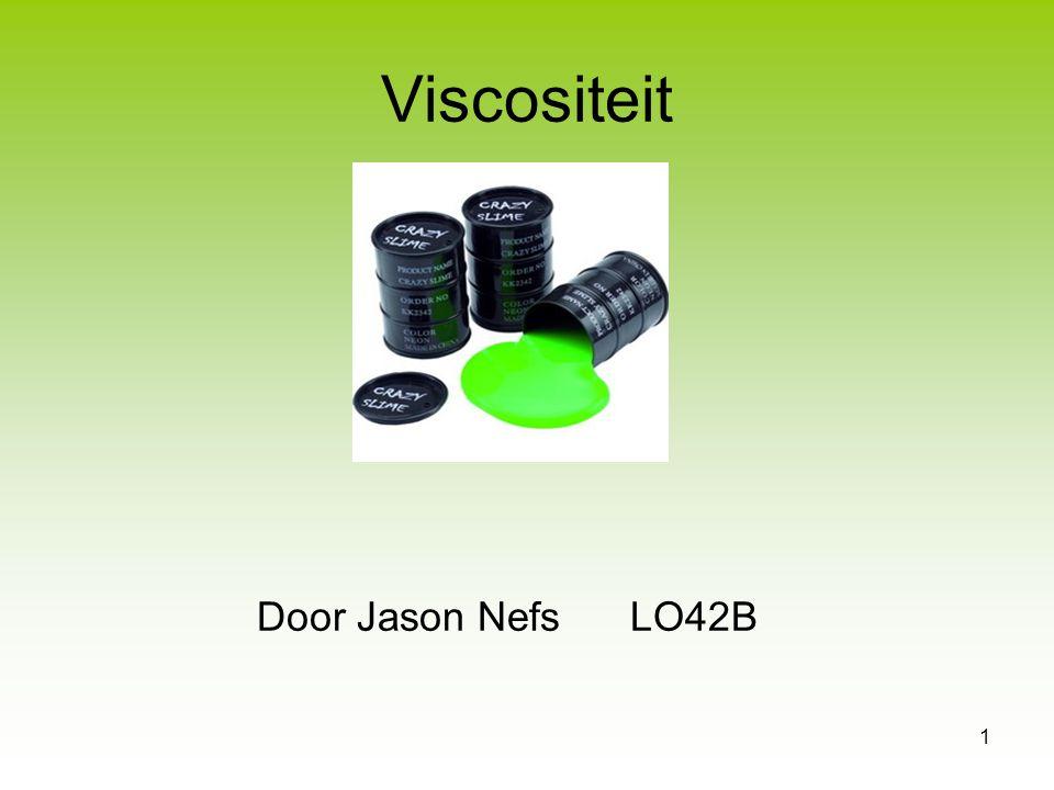 12 Samenvatting Wat is viscositeit Hoe kun je viscositeit meten Viscositeit bepalen m.b.v.