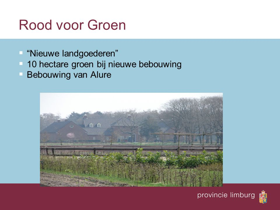 Rood voor Groen  Nieuwe landgoederen  10 hectare groen bij nieuwe bebouwing  Bebouwing van Alure