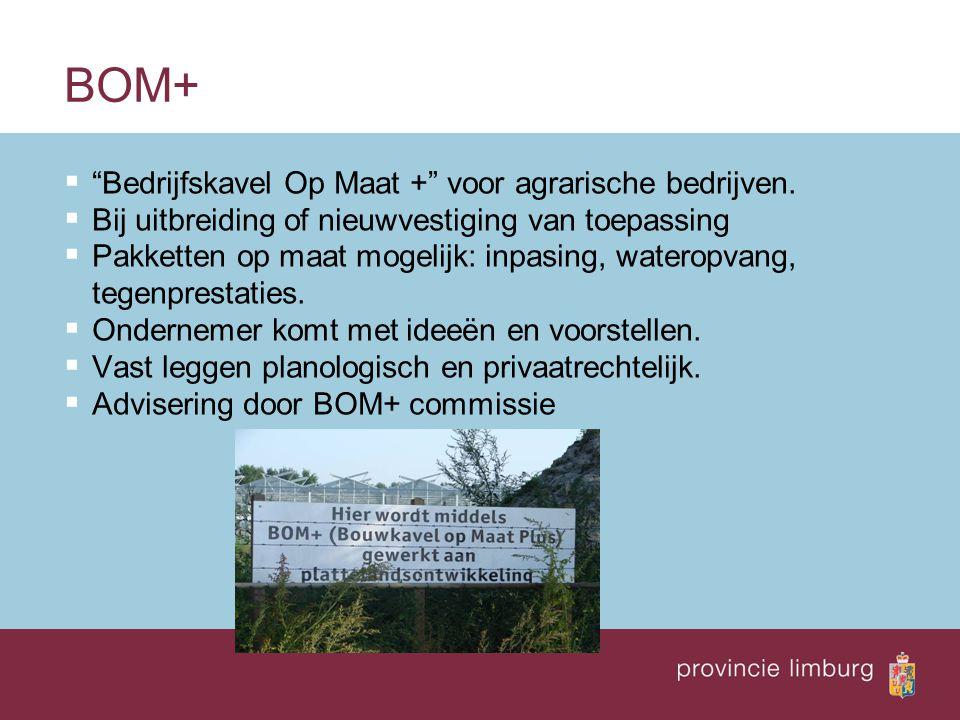 """BOM+  """"Bedrijfskavel Op Maat +"""" voor agrarische bedrijven.  Bij uitbreiding of nieuwvestiging van toepassing  Pakketten op maat mogelijk: inpasing,"""