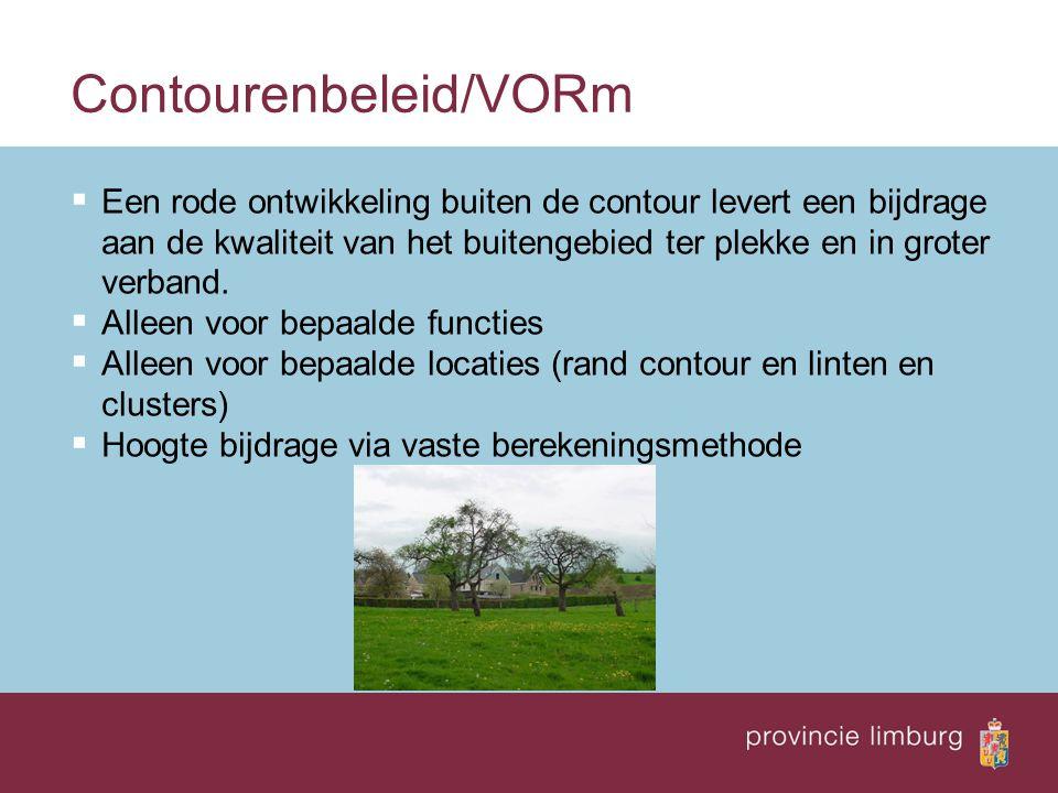 Contourenbeleid/VORm  Een rode ontwikkeling buiten de contour levert een bijdrage aan de kwaliteit van het buitengebied ter plekke en in groter verband.