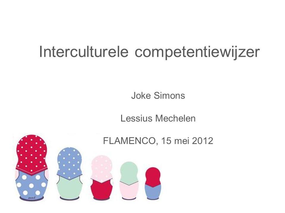 Interculturele competentiewijzer Joke Simons Lessius Mechelen FLAMENCO, 15 mei 2012