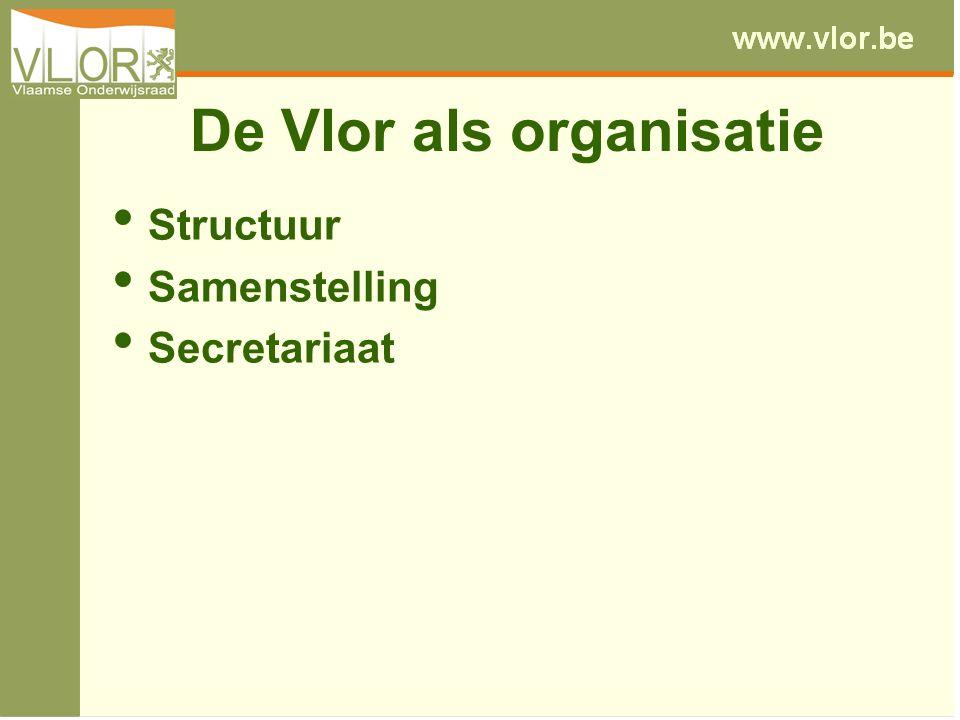 De Vlor als organisatie Structuur Samenstelling Secretariaat