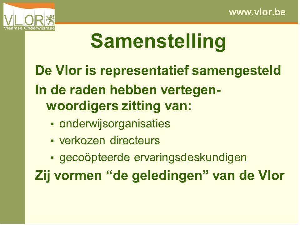 Samenstelling De Vlor is representatief samengesteld In de raden hebben vertegen- woordigers zitting van:  onderwijsorganisaties  verkozen directeur
