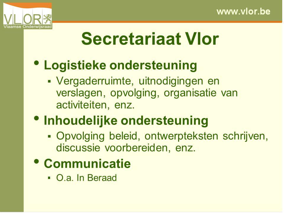 Secretariaat Vlor Logistieke ondersteuning  Vergaderruimte, uitnodigingen en verslagen, opvolging, organisatie van activiteiten, enz. Inhoudelijke on