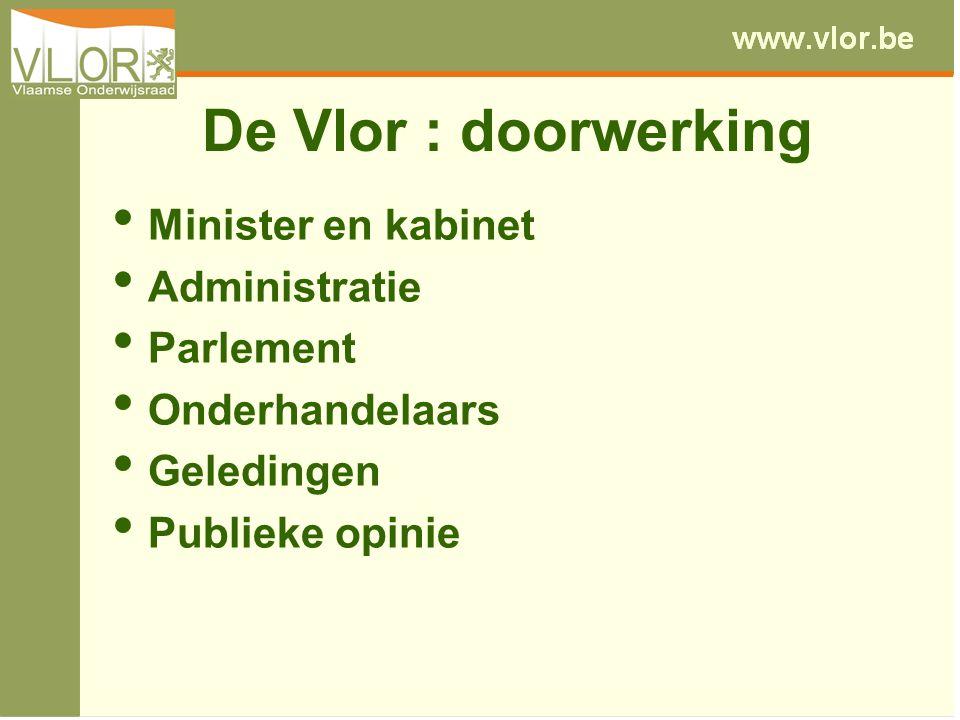 De Vlor : doorwerking Minister en kabinet Administratie Parlement Onderhandelaars Geledingen Publieke opinie