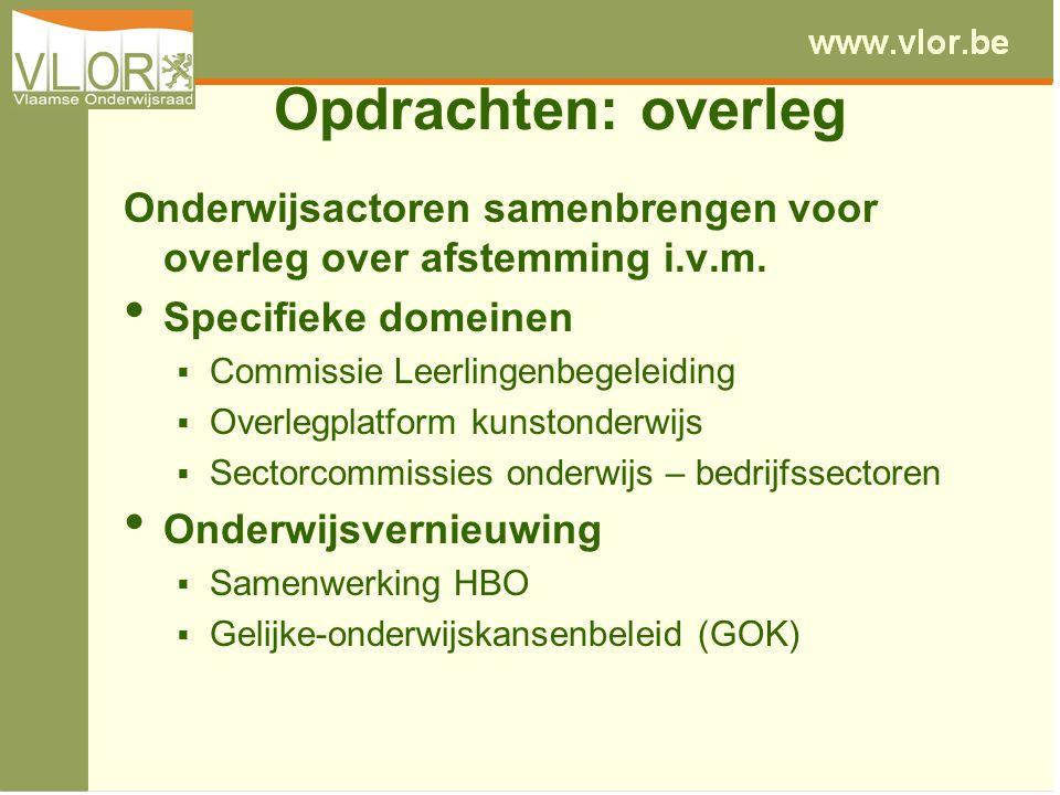 Opdrachten: overleg Onderwijsactoren samenbrengen voor overleg over afstemming i.v.m. Specifieke domeinen  Commissie Leerlingenbegeleiding  Overlegp