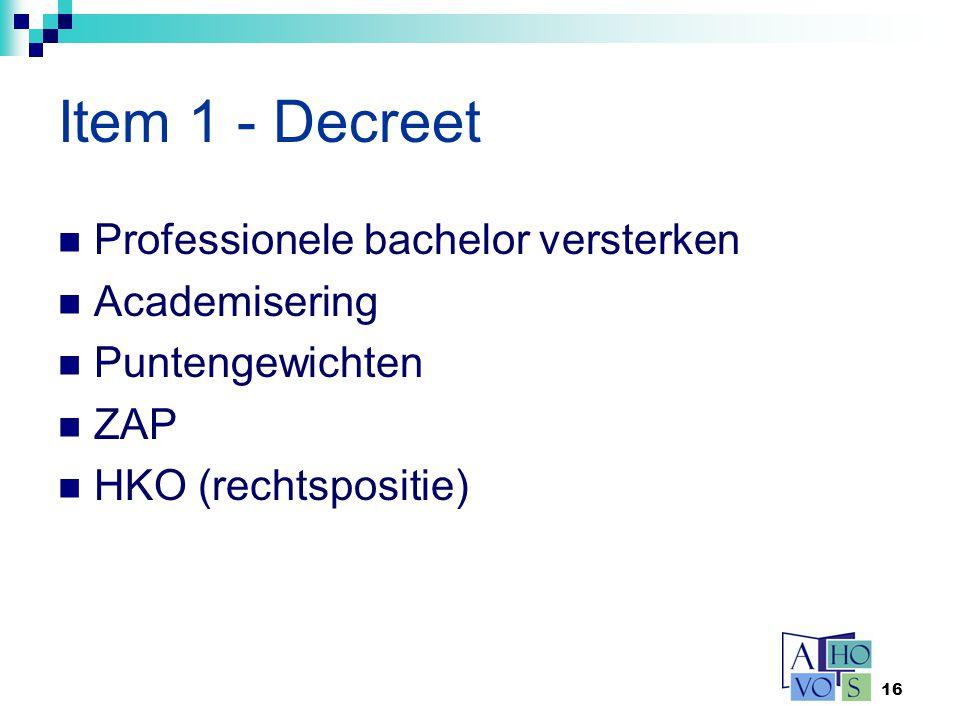 16 Item 1 - Decreet Professionele bachelor versterken Academisering Puntengewichten ZAP HKO (rechtspositie)
