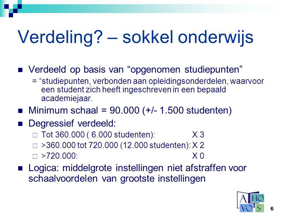 """6 Verdeling? – sokkel onderwijs Verdeeld op basis van """"opgenomen studiepunten"""" = """"studiepunten, verbonden aan opleidingsonderdelen, waarvoor een stude"""