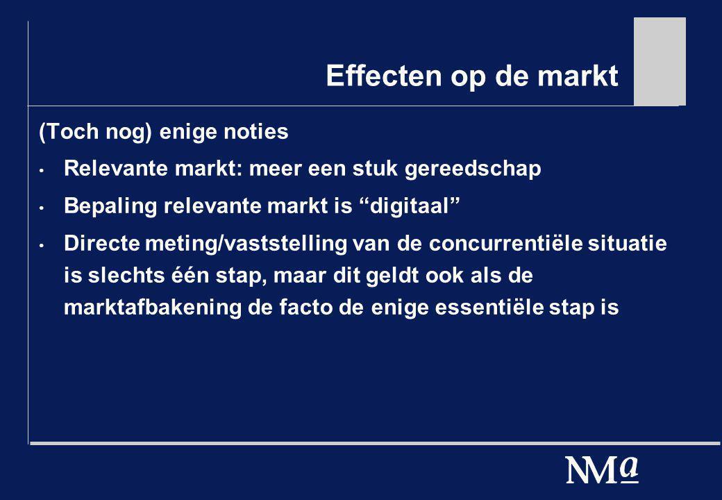 """Effecten op de markt (Toch nog) enige noties Relevante markt: meer een stuk gereedschap Bepaling relevante markt is """"digitaal"""" Directe meting/vaststel"""