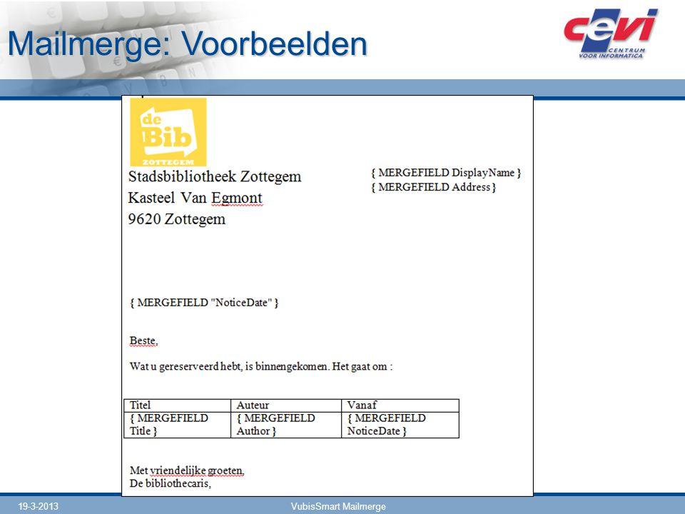 19-3-2013VubisSmart Mailmerge Mailmerge: Voorbeelden