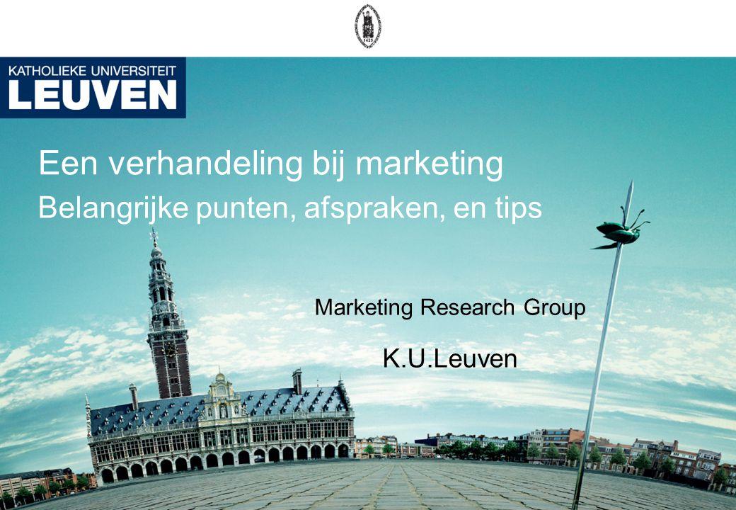 Een verhandeling bij marketing Belangrijke punten, afspraken, en tips Marketing Research Group K.U.Leuven