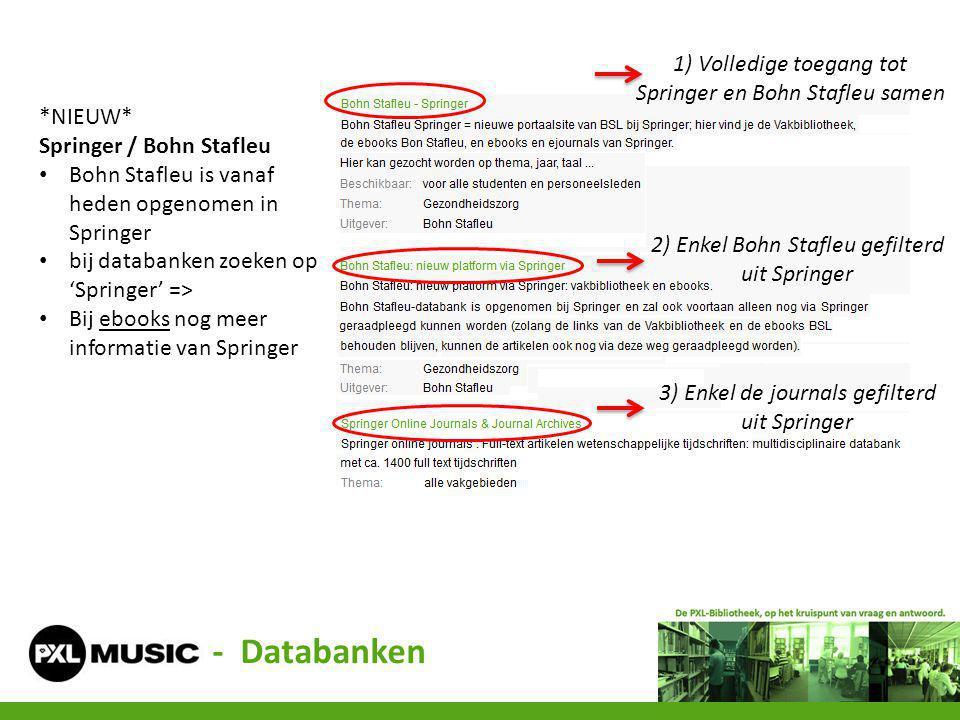 - Databanken 2) Enkel Bohn Stafleu gefilterd uit Springer *NIEUW* Springer / Bohn Stafleu Bohn Stafleu is vanaf heden opgenomen in Springer bij databa