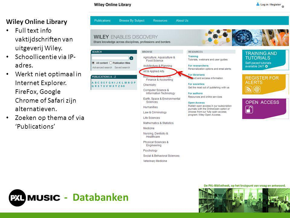 Wiley Online Library Full text info vaktijdschriften van uitgeverij Wiley. Schoollicentie via IP- adres. Werkt niet optimaal in Internet Explorer. Fir