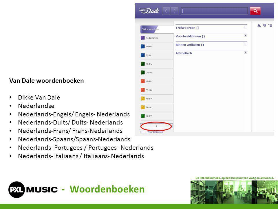 - Woordenboeken Van Dale woordenboeken Dikke Van Dale Nederlandse Nederlands-Engels/ Engels- Nederlands Nederlands-Duits/ Duits- Nederlands Nederlands