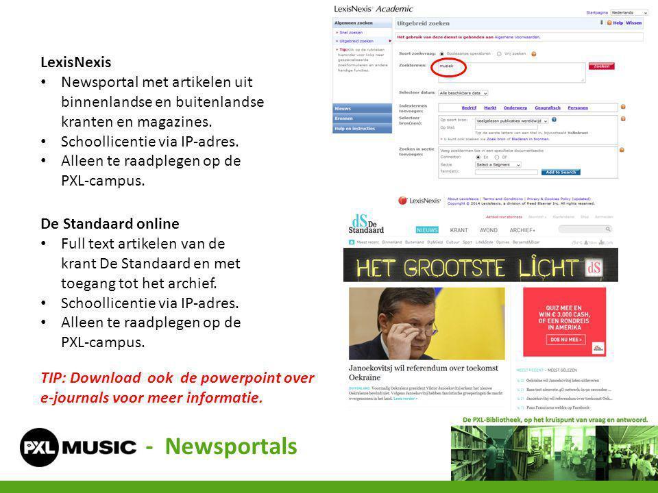LexisNexis Newsportal met artikelen uit binnenlandse en buitenlandse kranten en magazines. Schoollicentie via IP-adres. Alleen te raadplegen op de PXL
