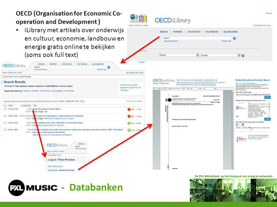 - Databanken OECD (Organisation for Economic Co- operation and Development ) iLibrary met artikels over onderwijs en cultuur, economie, landbouw en en