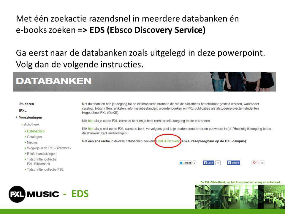 Met één zoekactie razendsnel in meerdere databanken én e-books zoeken => EDS (Ebsco Discovery Service) Ga eerst naar de databanken zoals uitgelegd in