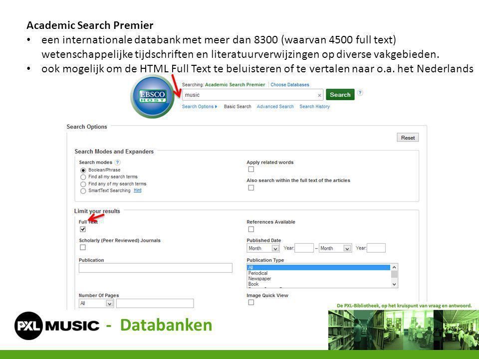 - Databanken Academic Search Premier een internationale databank met meer dan 8300 (waarvan 4500 full text) wetenschappelijke tijdschriften en literat