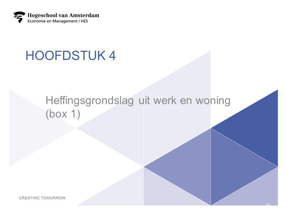 HOOFDSTUK 4 Heffingsgrondslag uit werk en woning (box 1) 21