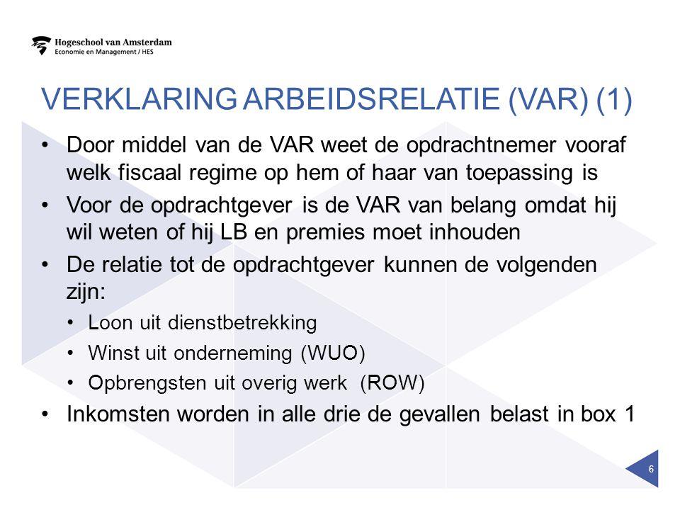 VERKLARING ARBEIDSRELATIE (VAR) (1) Door middel van de VAR weet de opdrachtnemer vooraf welk fiscaal regime op hem of haar van toepassing is Voor de o