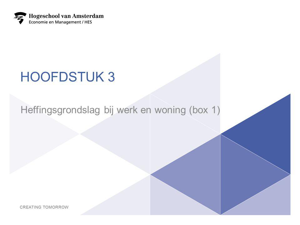 HOOFDSTUK 3 Heffingsgrondslag bij werk en woning (box 1) 9