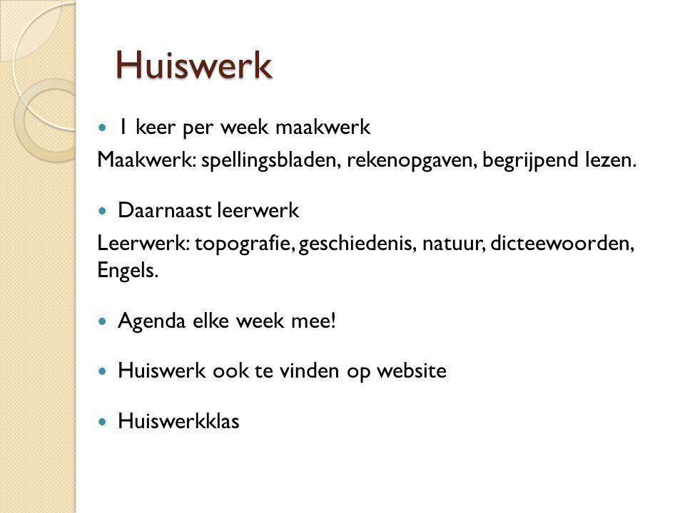 Huiswerk 1 keer per week maakwerk Maakwerk: spellingsbladen, rekenopgaven, begrijpend lezen. Daarnaast leerwerk Leerwerk: topografie, geschiedenis, na