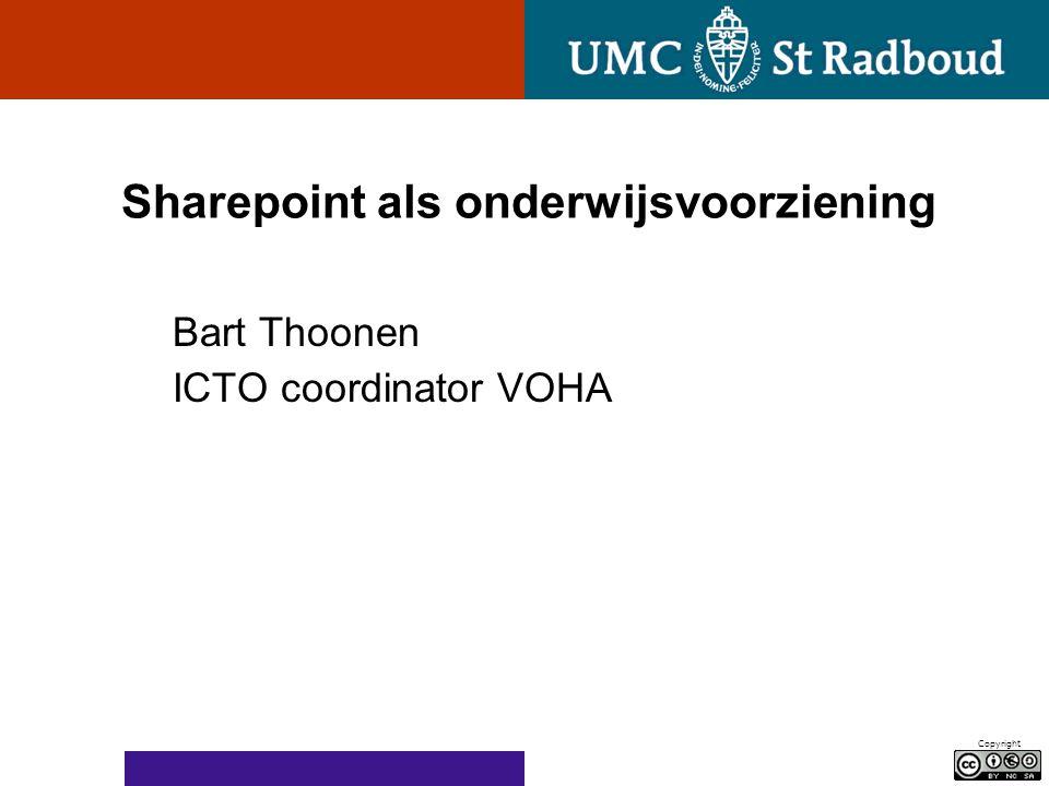 Copyright Sharepoint als onderwijsvoorziening Bart Thoonen ICTO coordinator VOHA