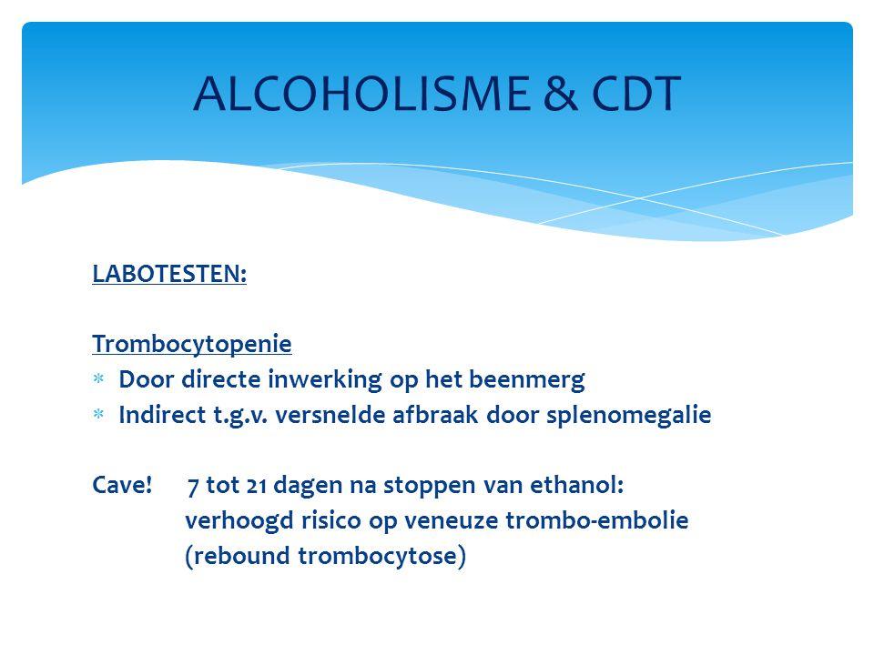 LABOTESTEN: Trombocytopenie  Door directe inwerking op het beenmerg  Indirect t.g.v.