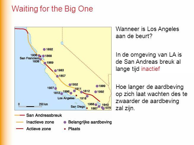 Wanneer is Los Angeles aan de beurt? In de omgeving van LA is de San Andreas breuk al lange tijd… In de omgeving van LA is de San Andreas breuk al lan
