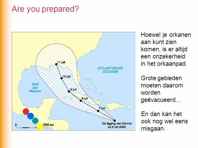 Hoewel je orkanen aan kunt zien komen, is er altijd een onzekerheid in het orkaanpad. Grote gebieden moeten daarom worden geëvacueerd… En dan kan het